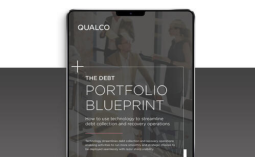The Debt Portfolio Blueprint How to use technology to streamline debt collection and recovery operations