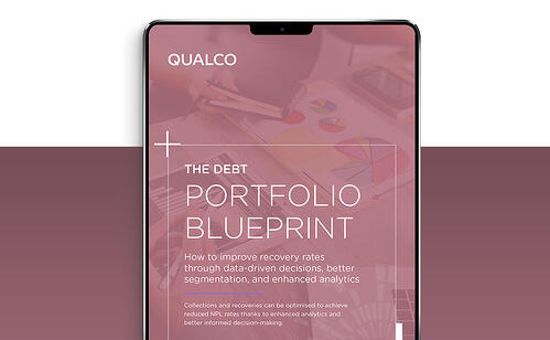 The Debt Portfolio Blueprint How to improve recovery rates through data-driven decisions, better segmentation, and enhanced analytics