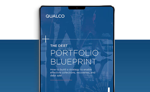 The Debt Portfolio Blueprint How to build a strategy to enable effective collections, recoveries, and debt sale